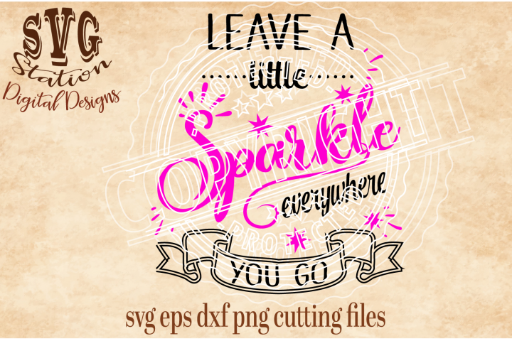 Leave A Little Sparkle Everywhere You Go Cut File