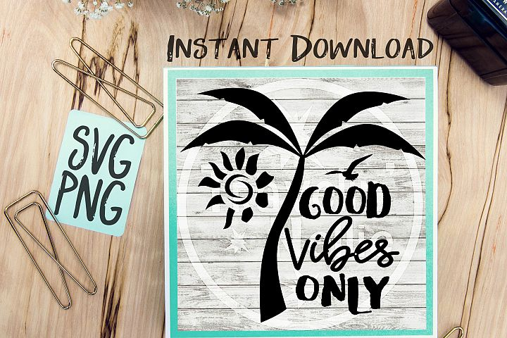 Good Vibes Only SVG PNG Image Design for Cut Machines Print DIY Design Brother Cricut Cameo Cutout