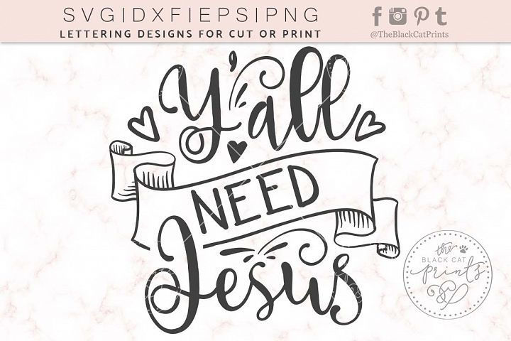 Yall need Jesus SVG DXF EPS PNG