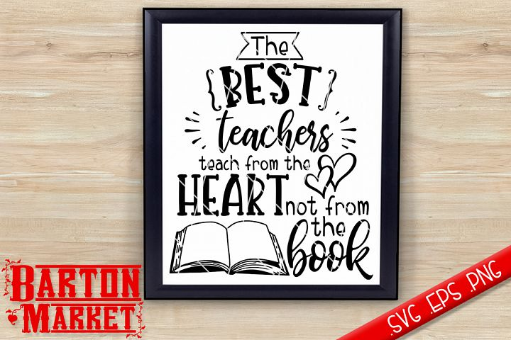 The Best Teachers Teach From The Heart Not The Book SVG / EPS / PNG