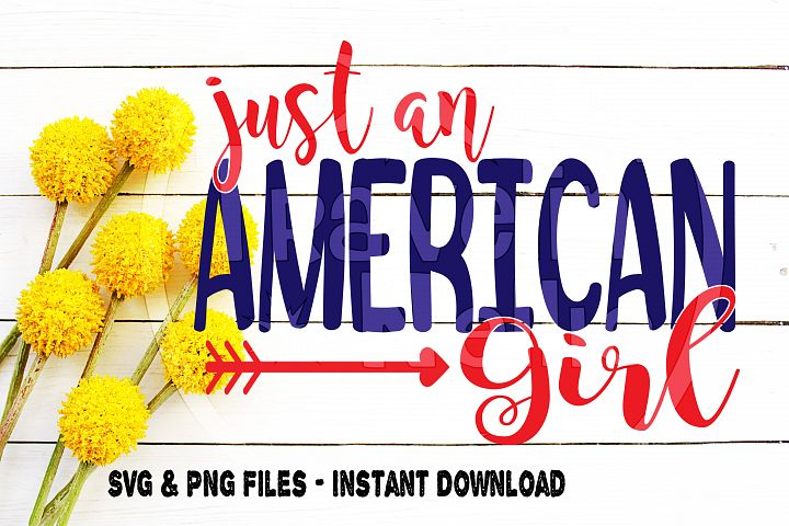 Just An American Girl Svg, America svg, Patriotic svg, Summer svg, July 4th svg, Forth of July, Independence Day, Cut File for, Cricut, Cameo