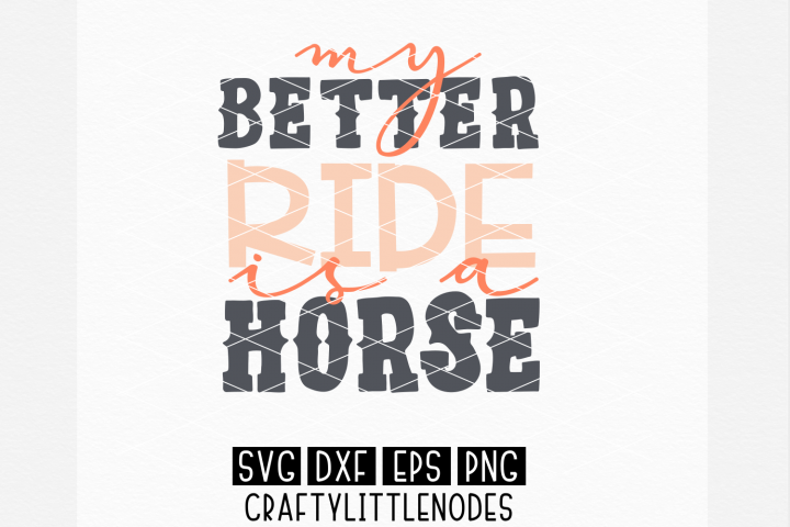 My Better Ride Is A Horse SVG