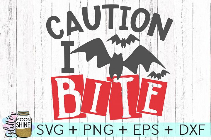 Caution I Bite SVG DXF PNG EPS Cutting Files