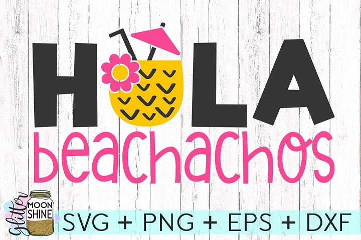 Hola Beachachos SVG DXF PNG EPS Cutting Files