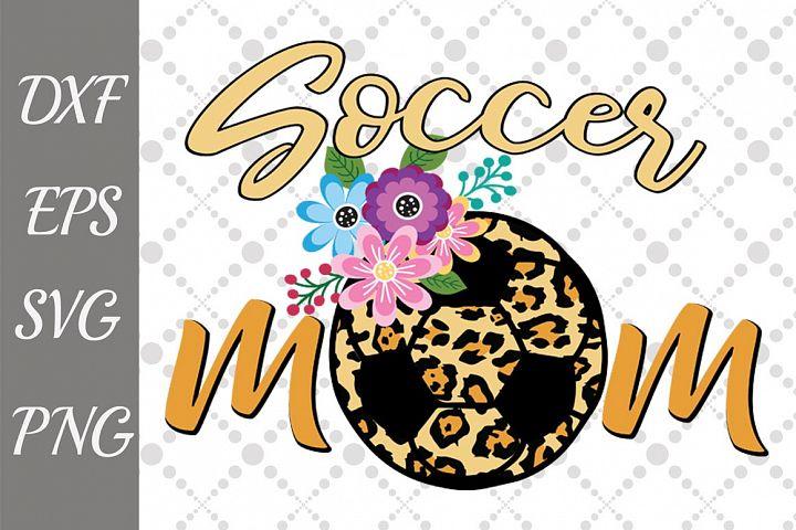 Soccer mom Svg, ANIMAL PRINT SVG, Soccer cut file,Mom Life S