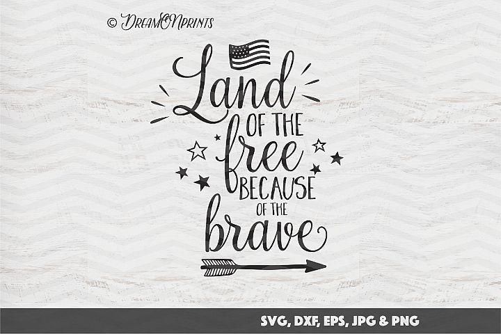 Patriotic SVG Cut Files - Land of Free Because of the Brave