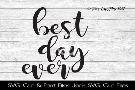 Best Day Ever SVG Cut File