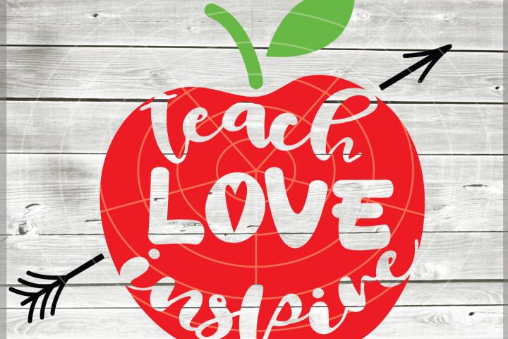 Teach Love Inspire SVG - Teacher svg - Teach svg - School Svg - teacher file - Teaching - Svg - Dxf - Eps - Png - Jpg - Pdf