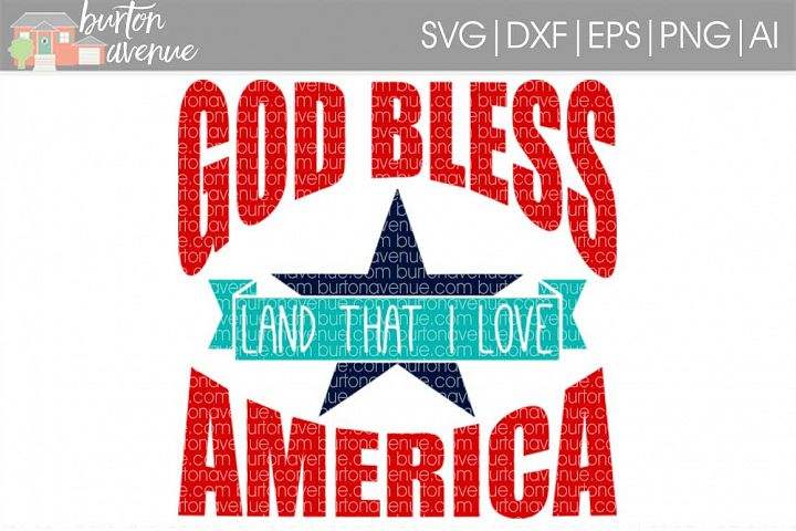 God Bless America  Land that I Love Patriotic SVG Cut File for Silhouette, Cricut, Electronic Cutters
