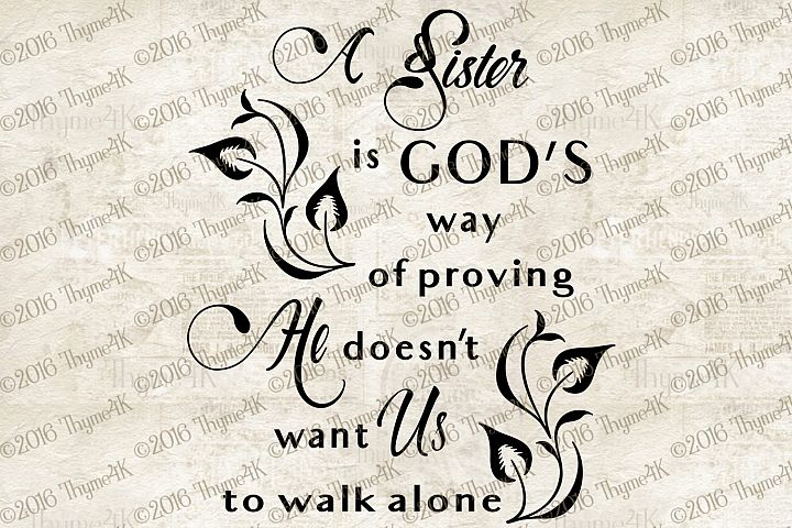A Sister is Gods way... digital design
