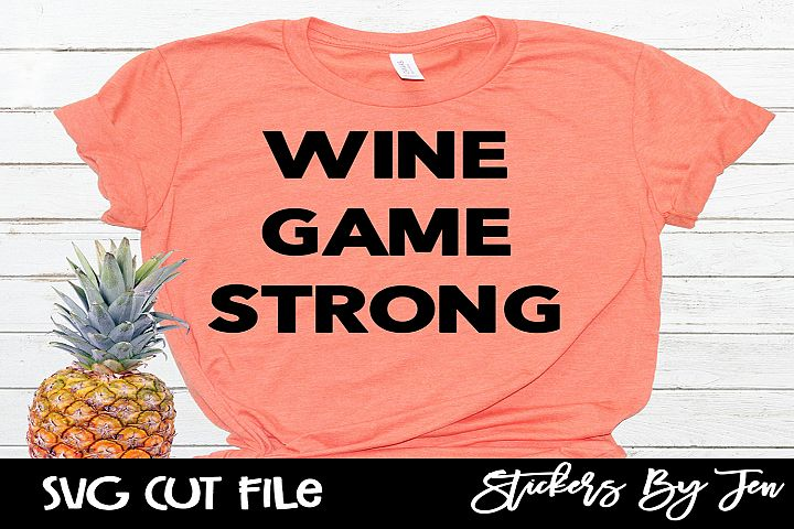 Wine Game Strong SVG Cut File