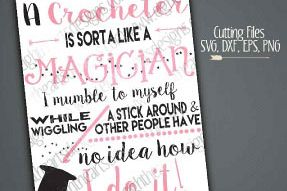 A Crocheter is sorta like a Magician - Subway Style -  SVG // PNG // EPS // DXF