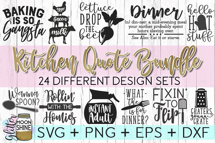 Kitchen Quote Bundle of 24 SVG DXF PNG EPS Cutting Files