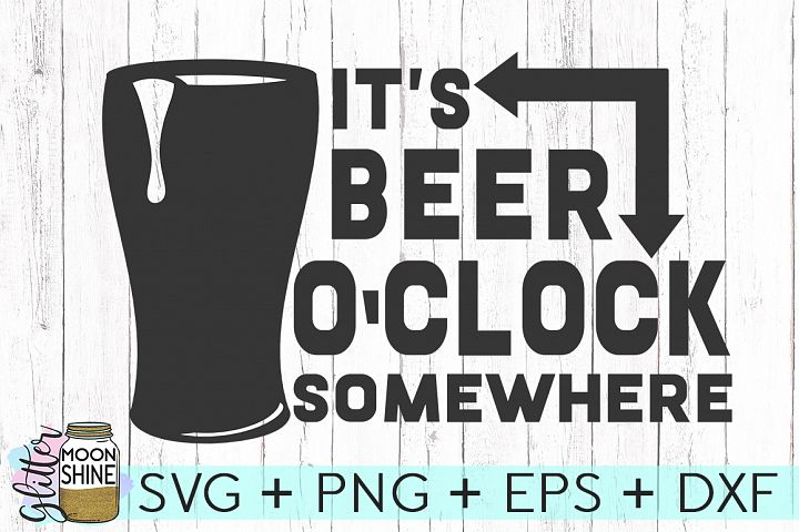 Its Beer OClock Somewhere SVG DXF PNG EPS Cutting Files