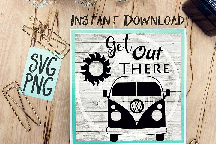 Get Out There SVG Image Design for Vinyl Cutters Print DIY Shirt Design Travel RV Life VW Bus Road Trip Vacation