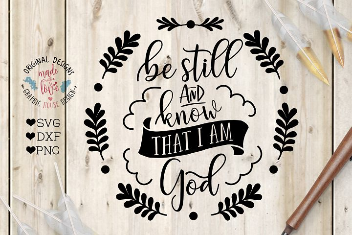 Be Still and Know that I am God Bible Verse Cut File in SVG, DXF, PNG