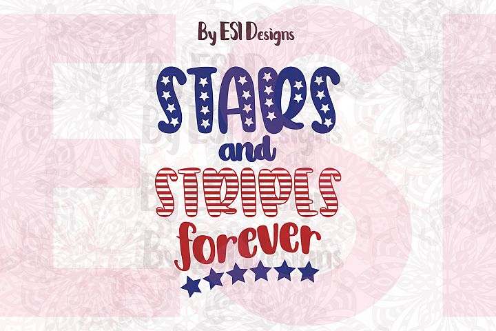 Stars and Stripes forever- Printable and Cutting Files