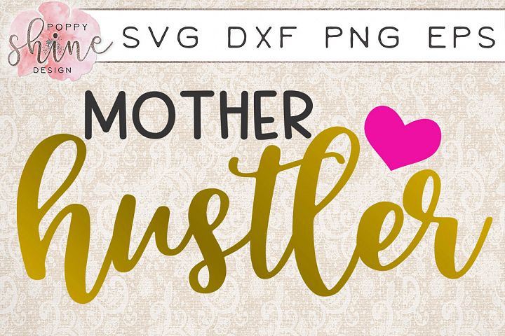 Mother Hustler SVG PNG EPS DXF Cutting Files