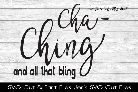 Cha Ching And All That Bling SVG Cut File