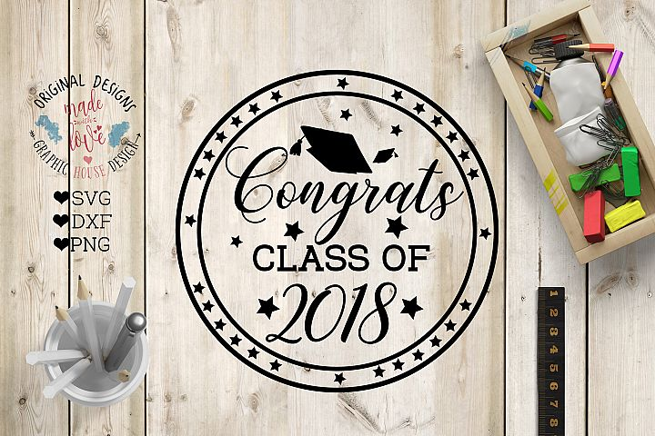 Congrats Class of 2018 Cut File in SVG, DXF, PNG