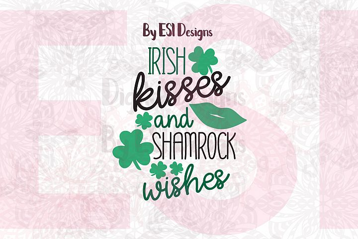 Irish Kisses and Shamrock Wishes | St Patricks Day Quote Design