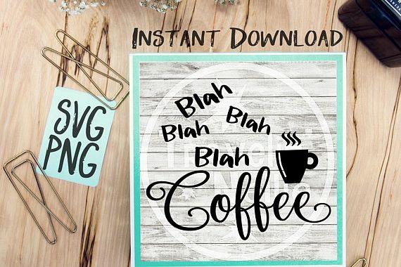 Blah Blah Blah Coffee SVG Image Design for Cut Machines Print DIY Design Brother Cricut Cameo Cutout Coffee Sign