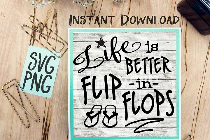 Life Is Better In Flip Flops SVG Image Design for Vinyl Cutters Print DIY Shirt Design Cruise Vacation Anchor Brother Cricut Cameo Cutout