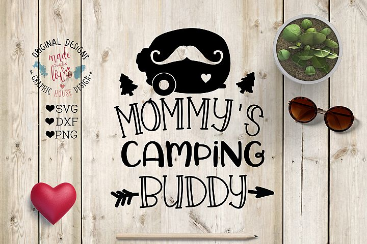Mommys camping Buddy Cut File in SVG, DXF, PNG