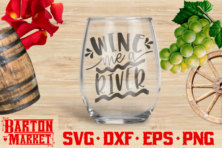 Wine Me A River SVG DXF EPS PNG