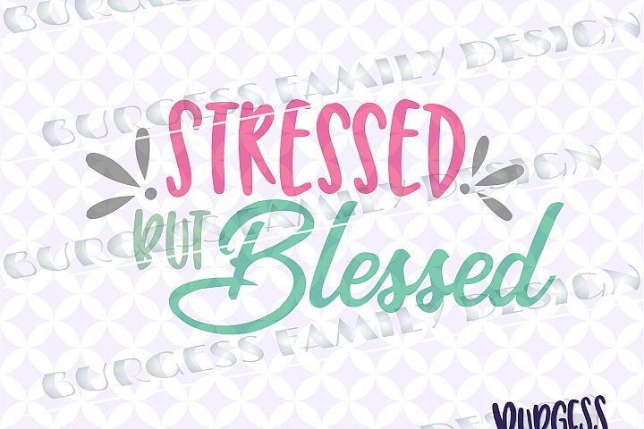 Stressed but blessed | SVG DXF EPS PNG