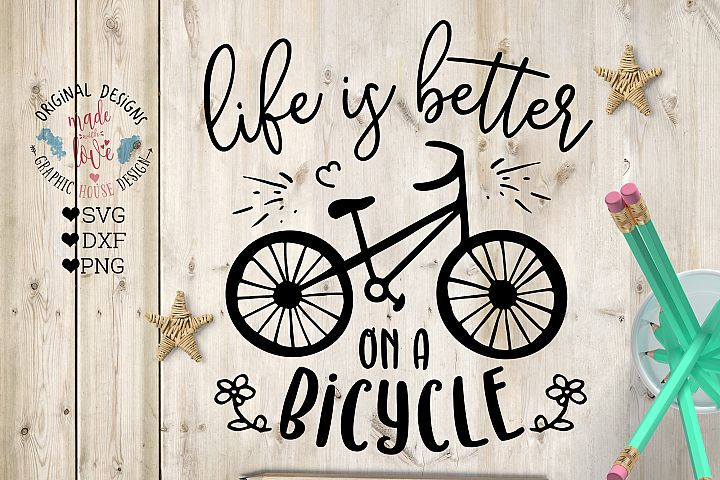 Life is Better on a Bicycle Cut File (SVG, DXF, PNG)