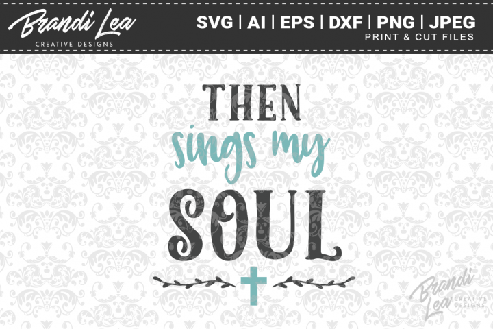 Then Sings My Soul SVG Cutting Files