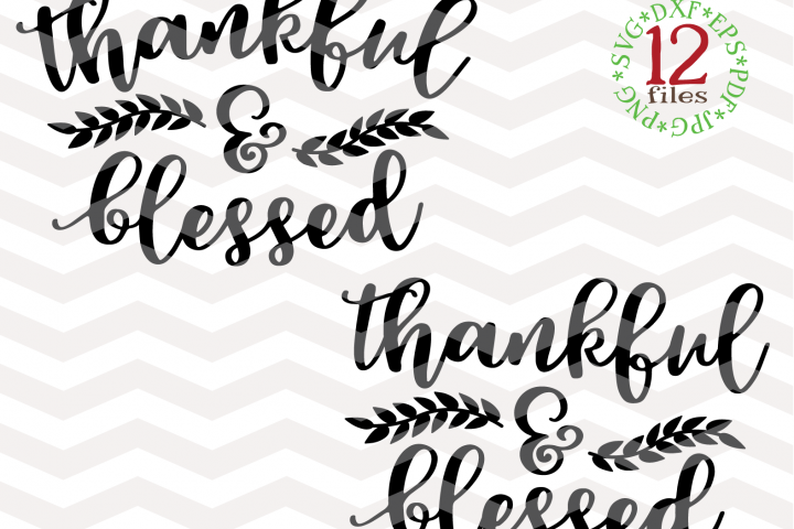 Thankful and blessed SVG - Thanksgiving Svg - Fall Svg - Thanksgiving clipart - Svg - Dxf-Eps - Png -Jpg - Pdf