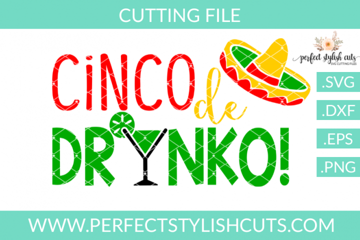 Cinco De Drinko - SVG, EPS, DXF, PNG Files For Cutting Machines, Spring SVG, Flower SVG