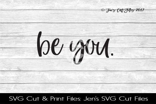 Be You SVG Cut File