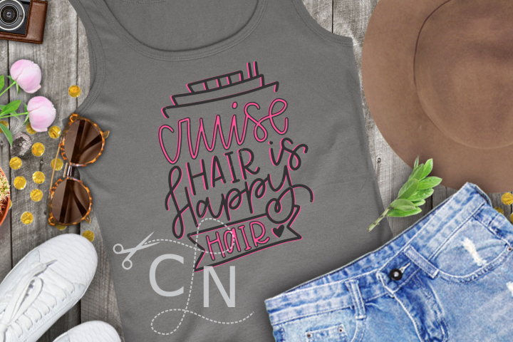 Cruise Hair is Happy Hair - Hand Lettered