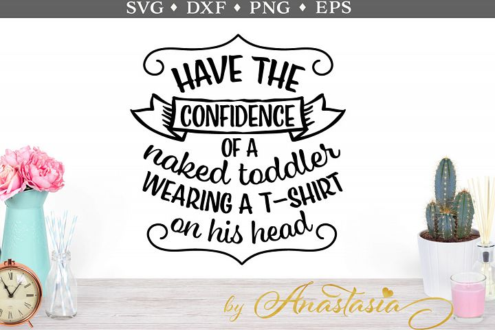 Have the confidence SVG cut file