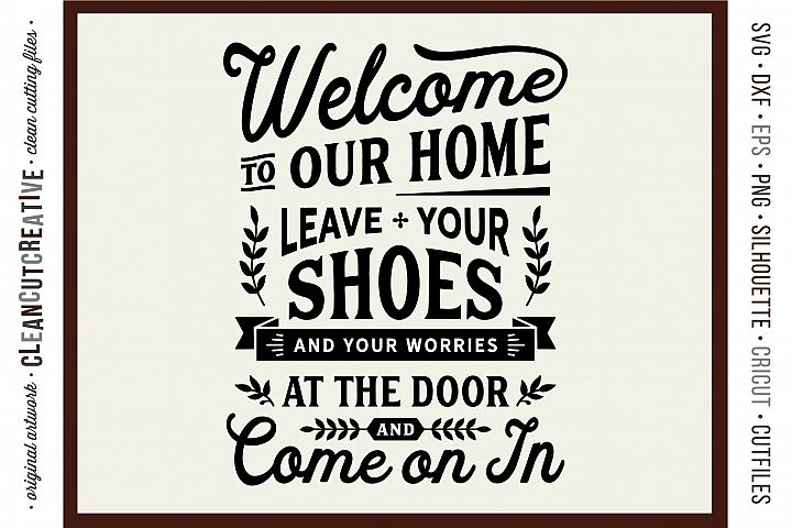 Leave Shoes and Worries at the Door - entry/mudroom sign svg