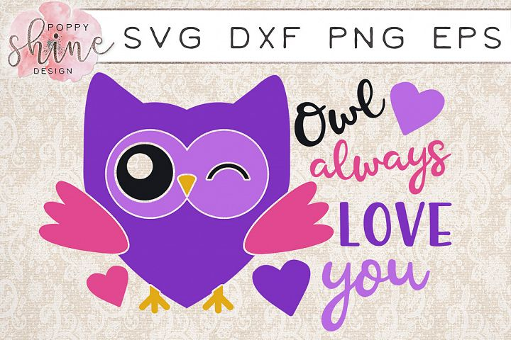 Owl Always Love You SVG PNG EPS DXF Cutting Files