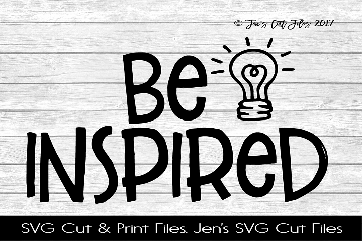 Be Inspired SVG Cut File