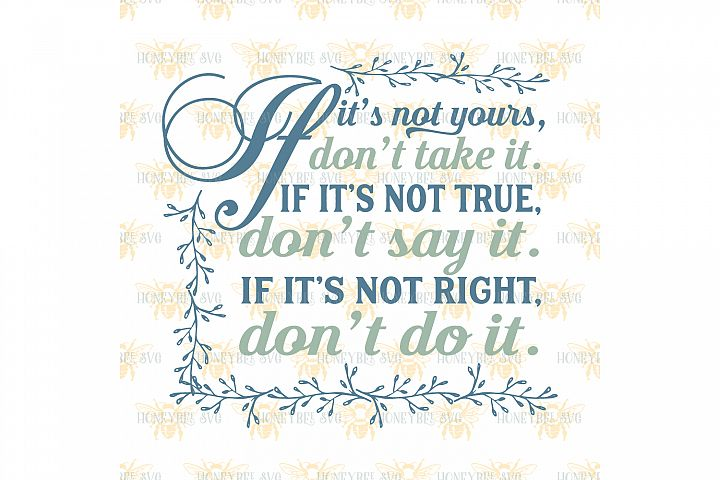 If Its Not Yours Dont Take It svg