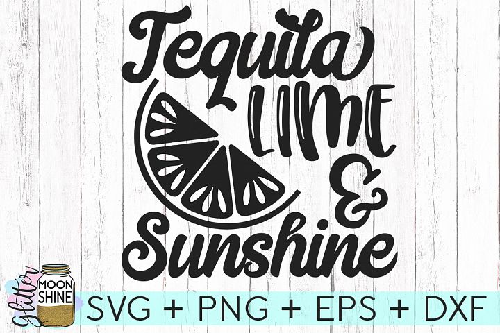 Tequila Lime & Sunshine SVG DXF PNG EPS Cutting File
