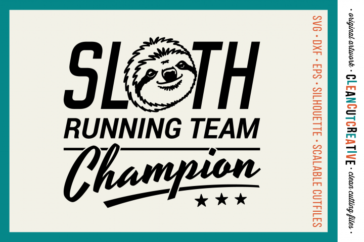 SLOTH RUNNING TEAM CHAMPION! - funny t-shirt design - SVG DXF EPS PNG - Cricut & Silhouette - clean cutting files