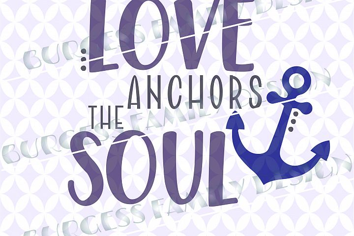 Love anchors the soul | SVG DXF EPS PNG