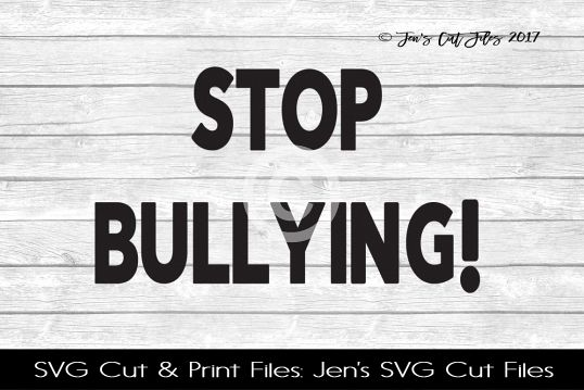 Stop Bullying SVG Cut File