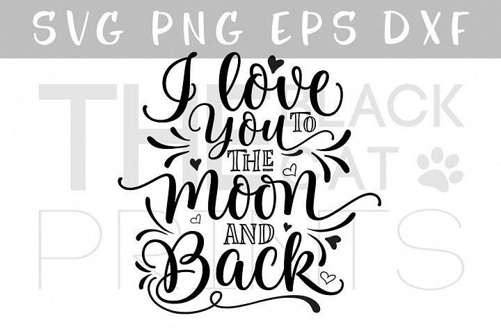 I love you to the moon and back SVG DXF PNG EPS
