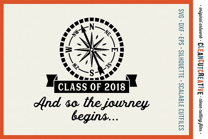 Class of 2018 Compass and Quote design - - SVG DXF EPS PNG - Cricut & Silhouette - clean cutting files