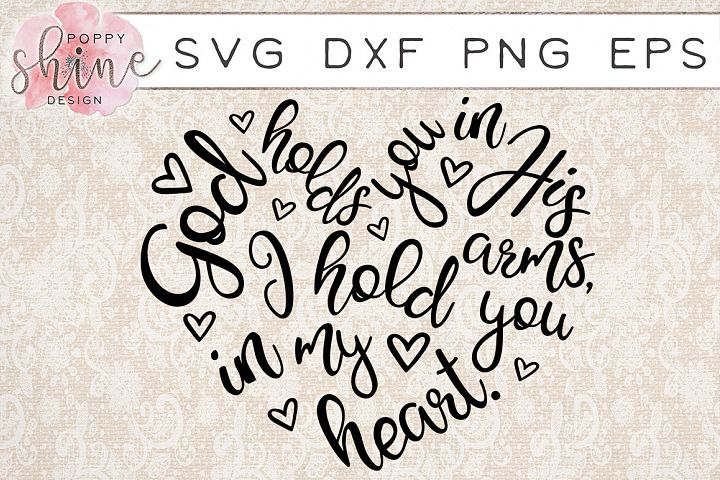 God Holds You In His Arms I Hold You In My Heart SVG PNG EPS DXF Cutting Files