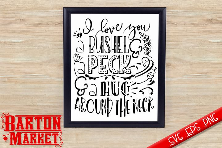 I Love You A Bushel & A Peck & A Hug Around The Neck SVG / EPS / PNG