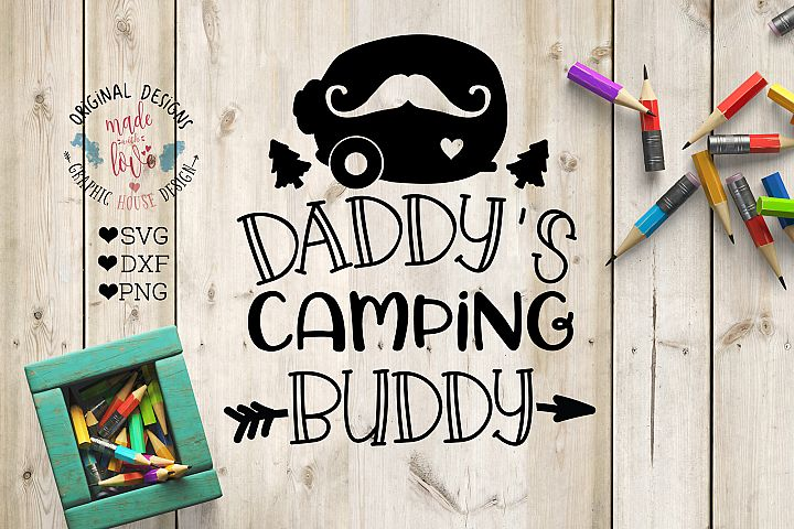 Daddys camping Buddy Cut File in SVG, DXF, PNG